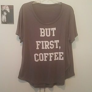 Tops - BUT FIRST, COFFEE SHIRT